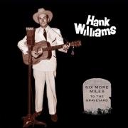 Hank Williams: Six More Miles -Hq- 6LP