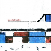 A Certain Ratio: Live In Groningen, Holland, 1980 -Hq- LP
