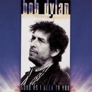 Bob Dylan: Good As I Been To You - LP