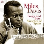 MIles Davis: Porgy and Bess - Sketches of Spain - 2LP