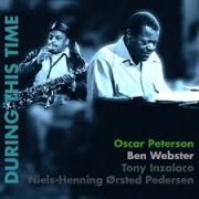 Oscar Peterson, Ben Webster, Tony Inzalaco: During This Time ( Limited Edition 725/1000) - 2LP