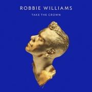 Robbie Williams: Take The Crown - 2LP